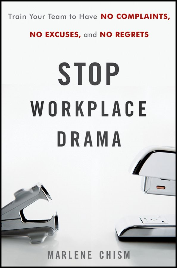 Stop Workplace Drama By: Marlene Chism
