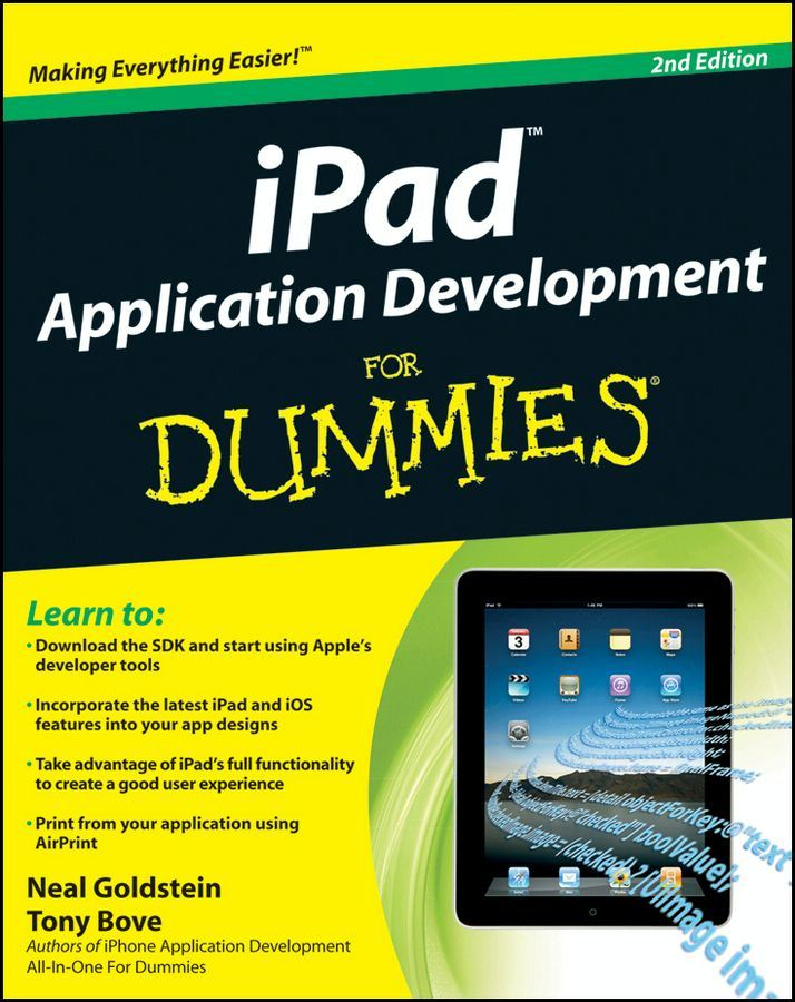iPad Application Development For Dummies By: Neal Goldstein,Tony Bove