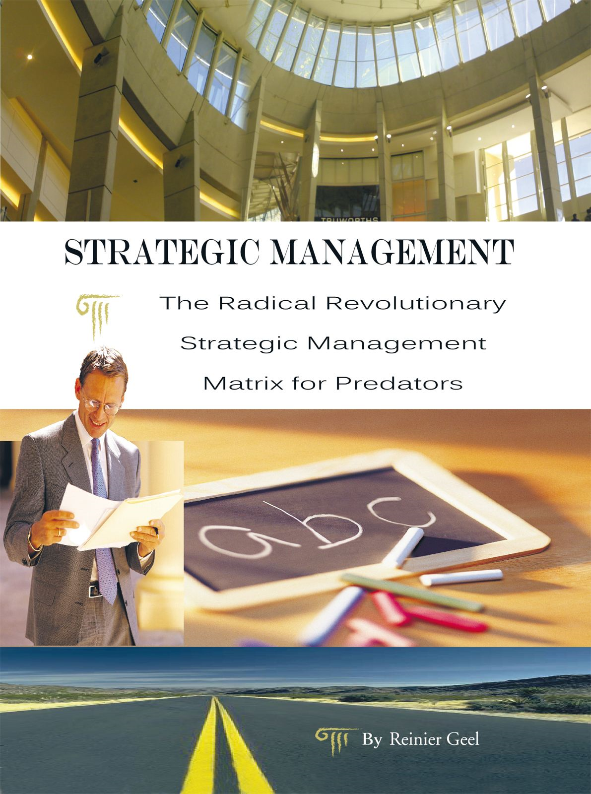 Strategic Management By: Reinier Geel