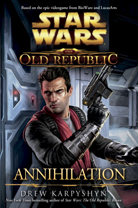 Annihilation: Star Wars (The Old Republic) By: Drew Karpyshyn
