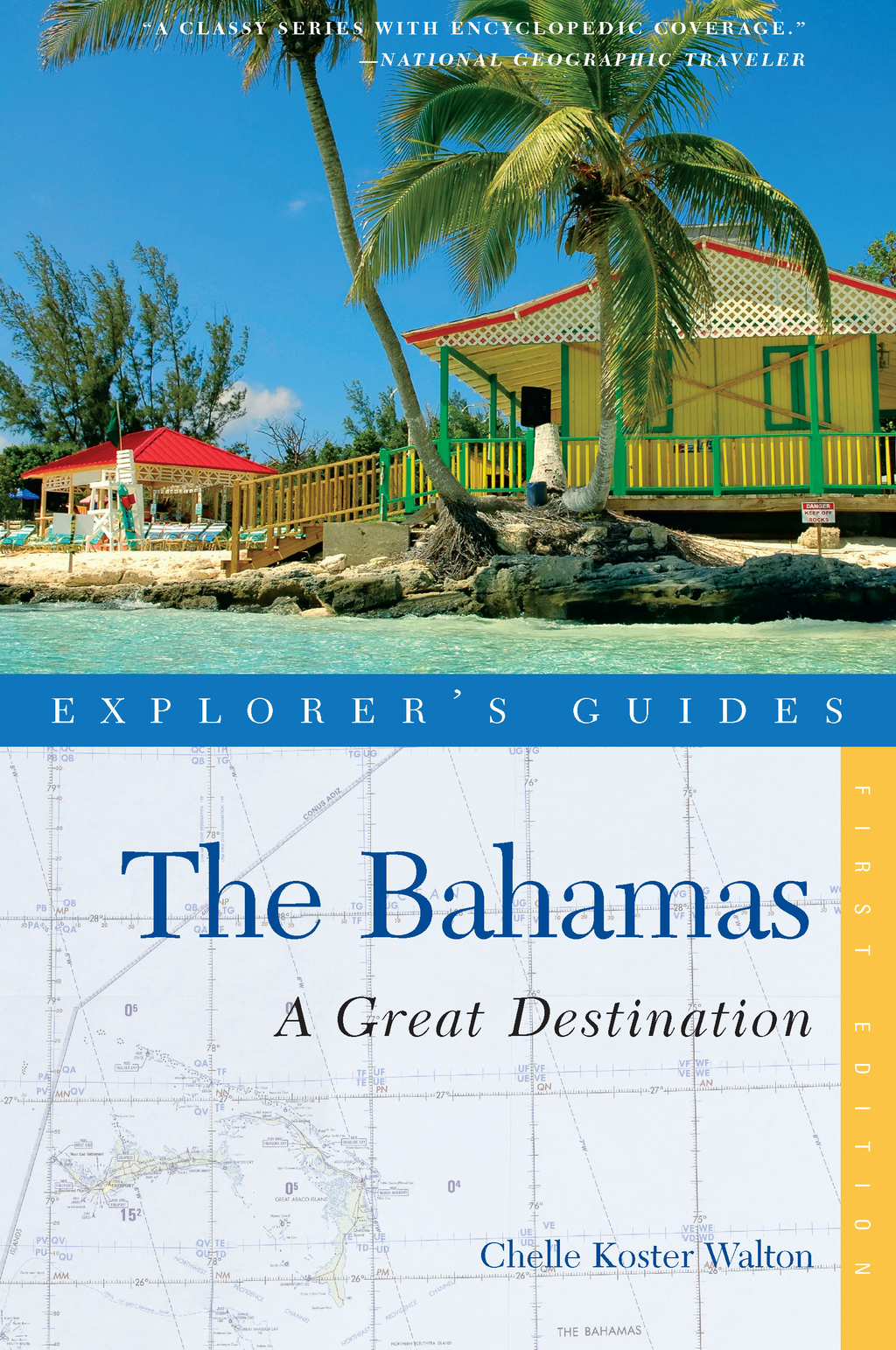Explorer's Guide Bahamas: A Great Destination (Explorer's Great Destinations) By: Chelle Koster-Walton