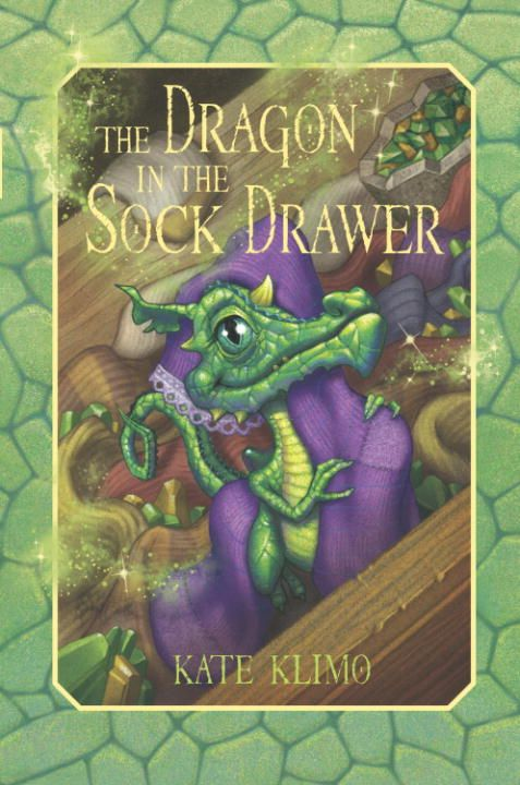 Dragon Keepers #1: The Dragon in the Sock Drawer By: Kate Klimo,John Shroades