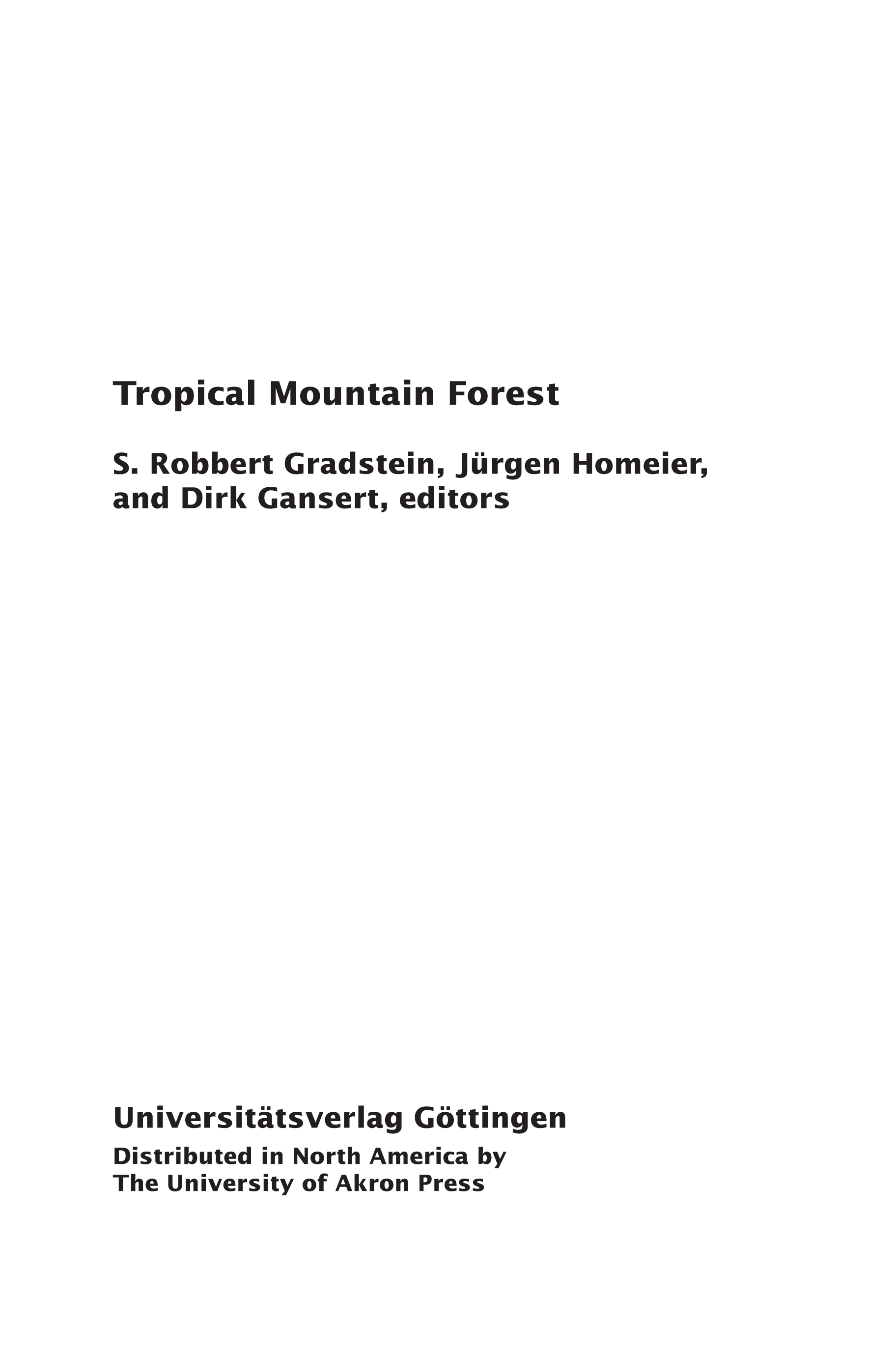 Tropical Mountain Forest: Patterns and Processes in a Biodiversity Hotspot