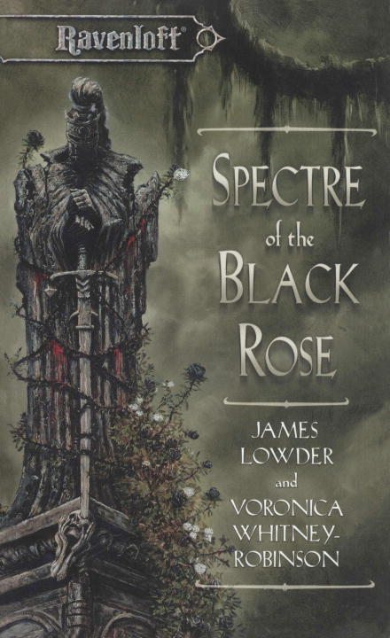 Spectre of the Black Rose By: James Lowder,Voronica Whitney-Robinson