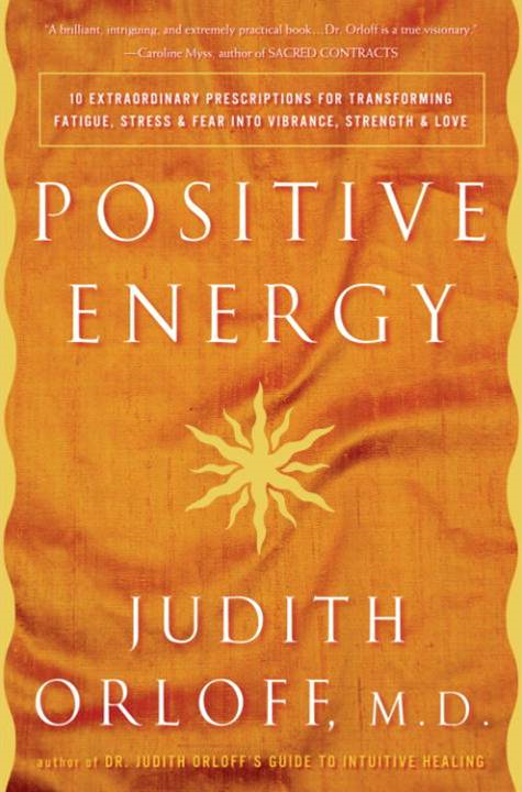 Positive Energy By: Judith Orloff