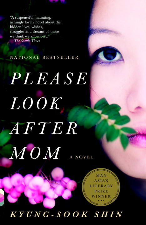 Please Look After Mom By: Kyung-Sook Shin