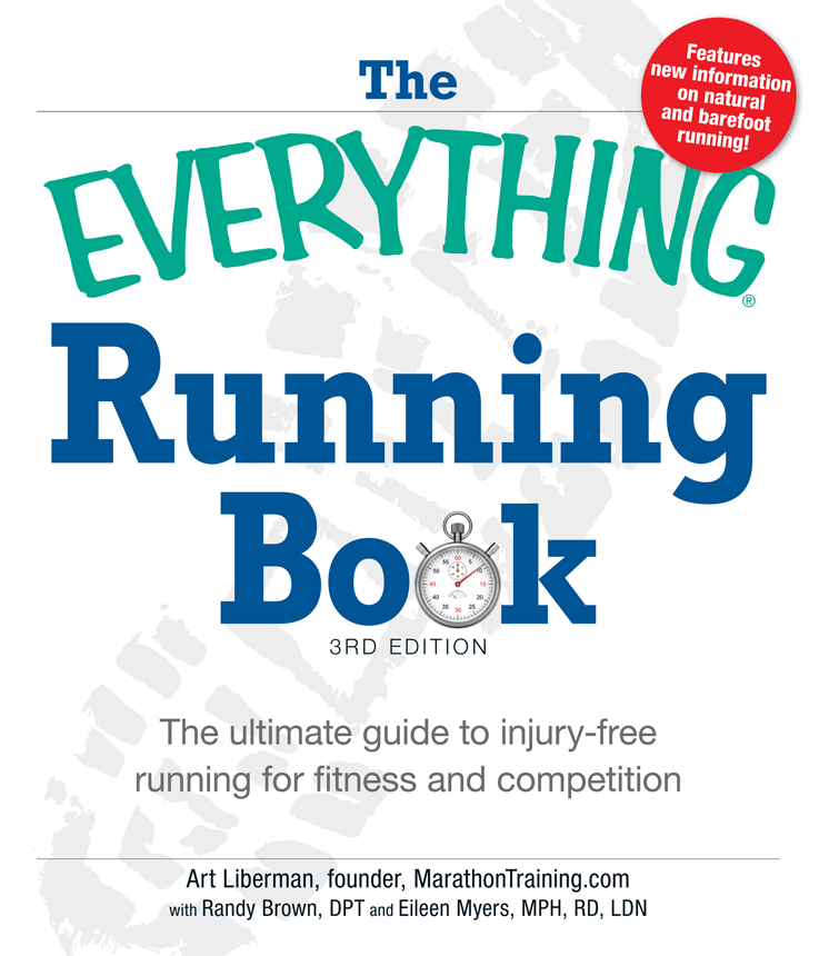 The Everything Running Book: The ultimate guide to injury-free running for fitness and competition