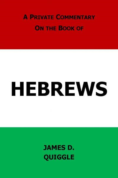 A Private Commentary on the Bible: Hebrews