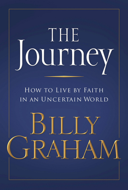 The Journey By: Billy Graham