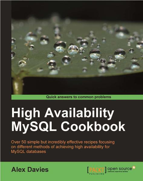 High Availability MySQL Cookbook By: Davies, Alex