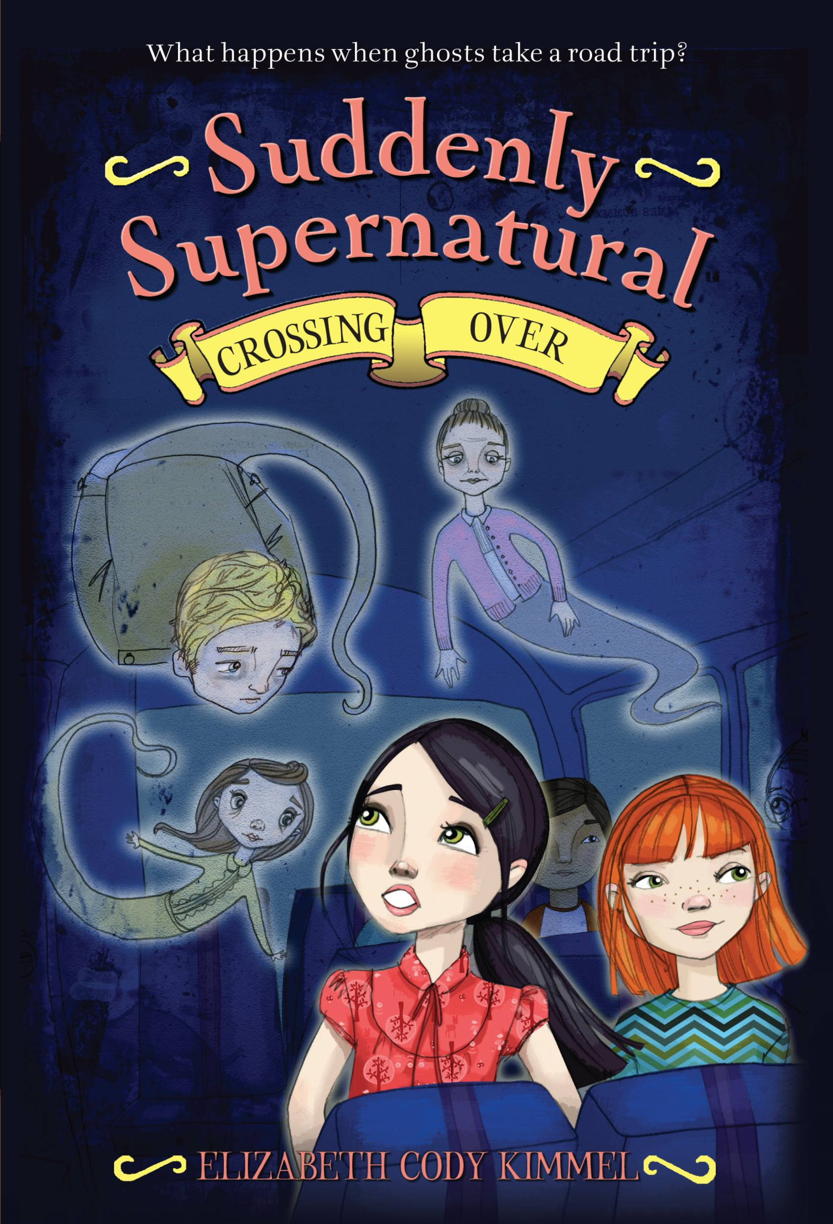 Suddenly Supernatural 4: Crossing Over By: Elizabeth Cody Kimmel