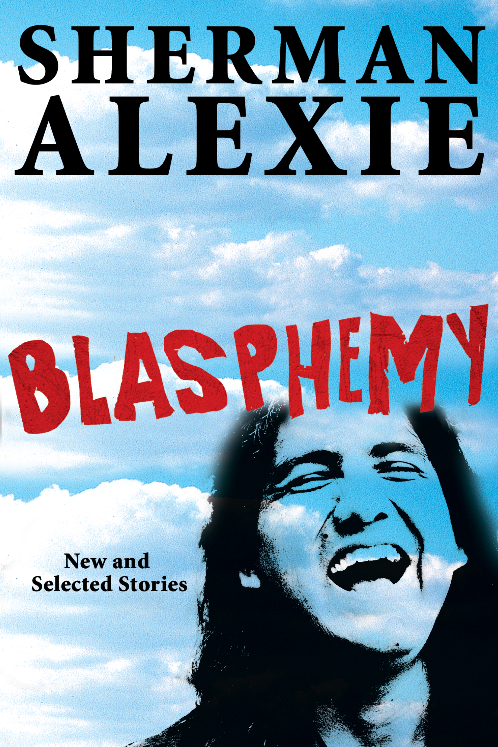 Blasphemy By: Sherman Alexie