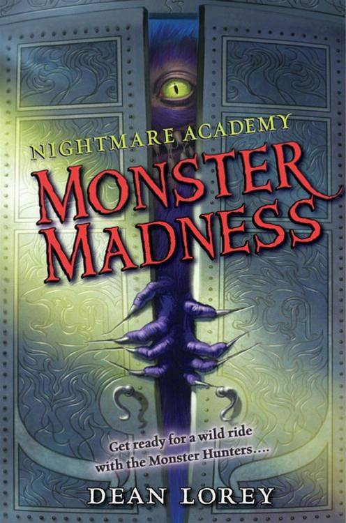 Nightmare Academy #2: Monster Madness By: Dean Lorey