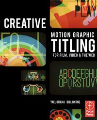 Creative Motion Graphic Titling for Film Video and the Web Dynamic Motion Graphic Title Design