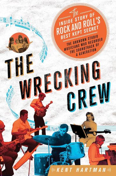 The Wrecking Crew By: Kent Hartman
