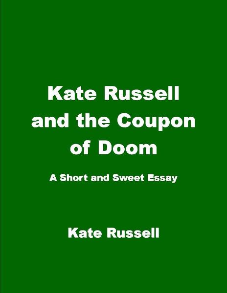 Kate Russell and the Coupon of Doom By: Kate Russell