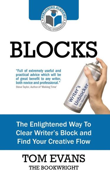 Blocks: The Enlightened Way To Clear Writer's Block and Find Your Creative Flow By: Tom Evans