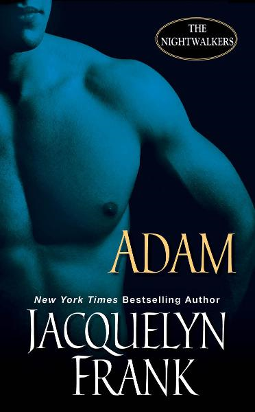 Adam: The Nightwalkers By: Jacquelyn Frank