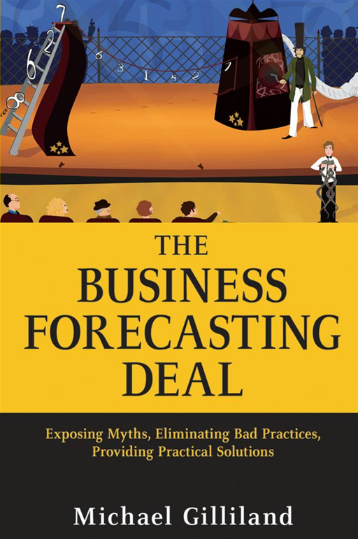The Business Forecasting Deal By: Michael Gilliland