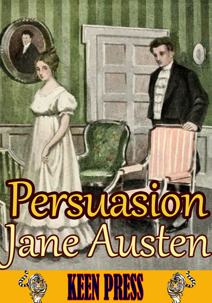 Persuasion : The Timeless Classic Novel By: Jane Austen