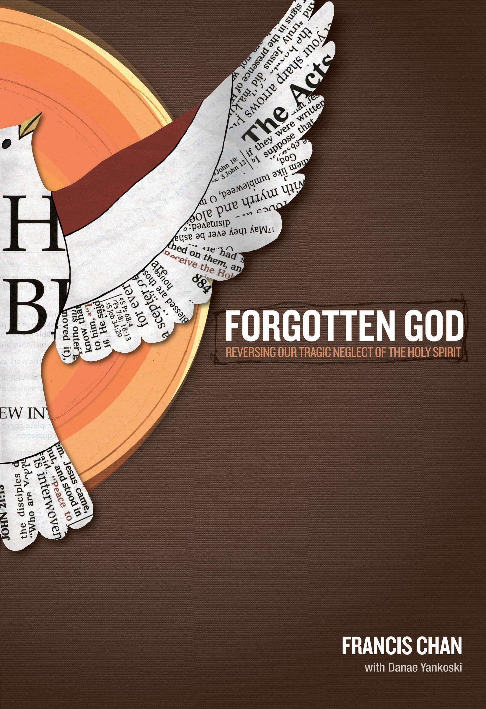 Forgotten God: Reversing Our Tragic Neglect of the Holy Spirit By: Francis Chan