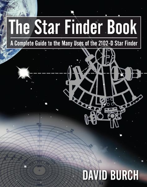 The Star Finder Book, Second Edition � A Complete Guide to the Many Uses of the 2102-D Star Finder