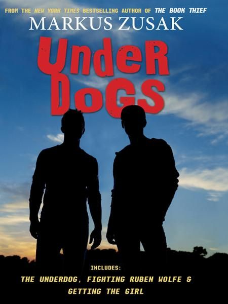 Underdogs By: Markus Zusak