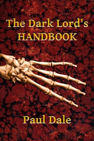 The Dark Lord's Handbook By: Paul Dale