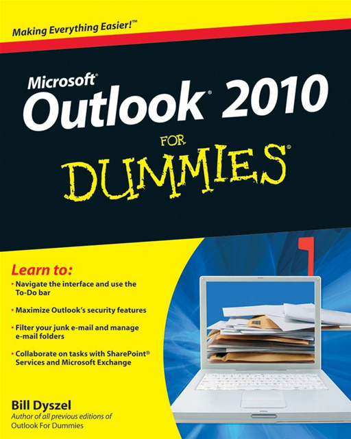 Outlook 2010 For Dummies By: Bill Dyszel