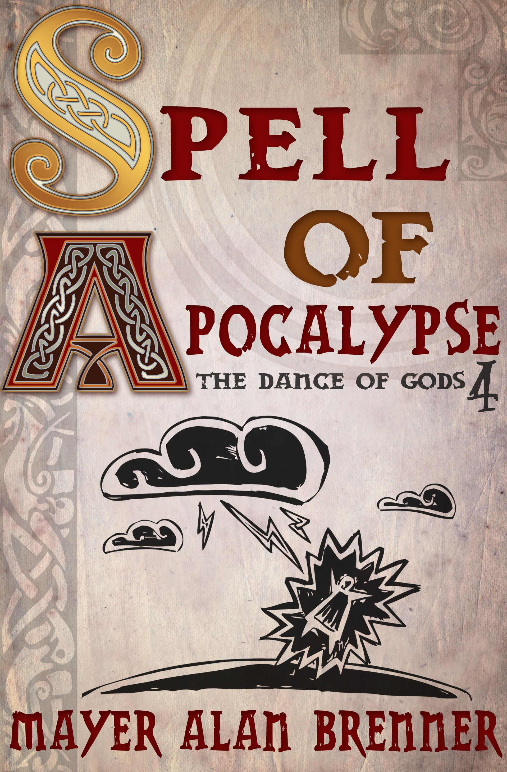 Spell of Apocalypse By: Mayer Alan Brenner