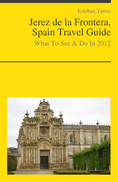 Jerez de la Frontera, Spain Travel Guide - What To See & Do