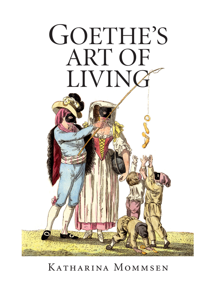 Goethe's Art of Living By: Katharina Mommsen