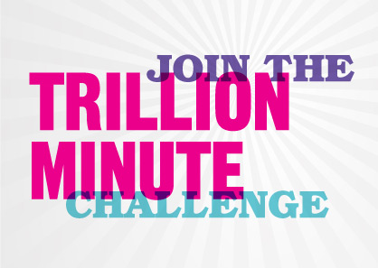 join The Trillion Minute Challenge