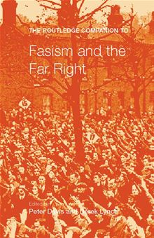 The Routledge Companion to Fascism and the Far Right Derek Lynch, Peter Davies