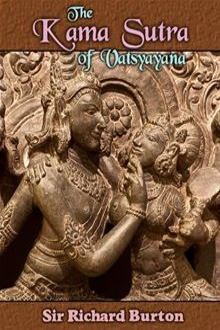The Kama Sutra of Vatsyayana By: Richard Burton