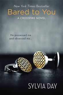 Bared to You: A Crossfire Novel By: Sylvia Day